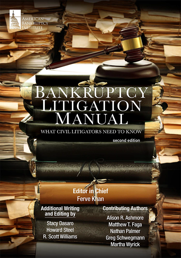 Bankruptcy Litigation Manual: What Civil Litigators Need to Know, Second Edition