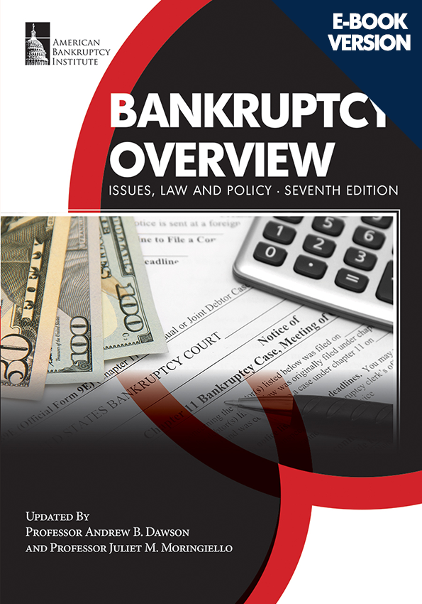 Bankruptcy Overview: Issues, Law and Policy, 7th Edition
