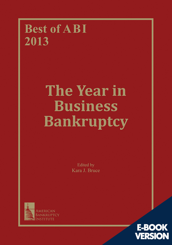 Best of ABI 2013: The Year in Business Bankruptcy