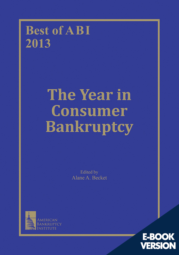 Best of ABI 2013: The Year in Consumer Bankruptcy