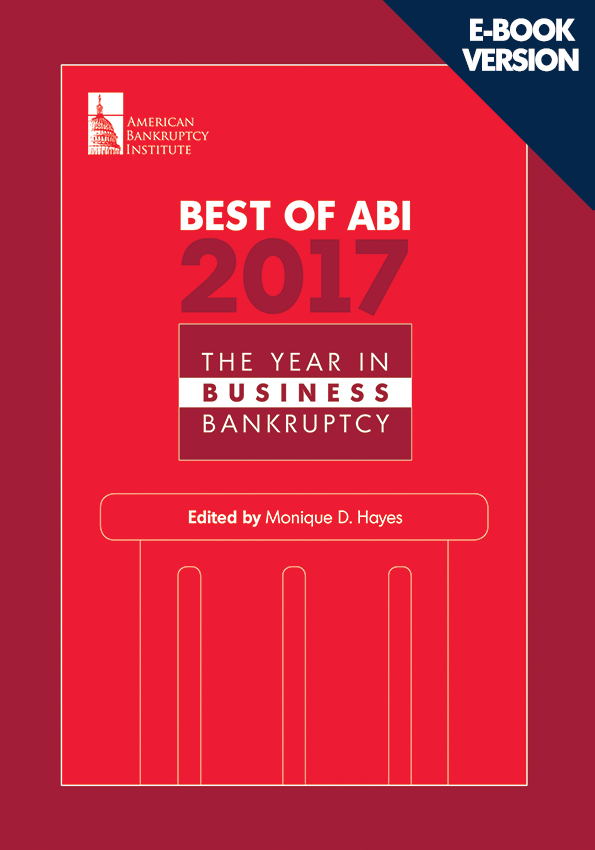 Best of ABI 2017: The Year in Business Bankruptcy