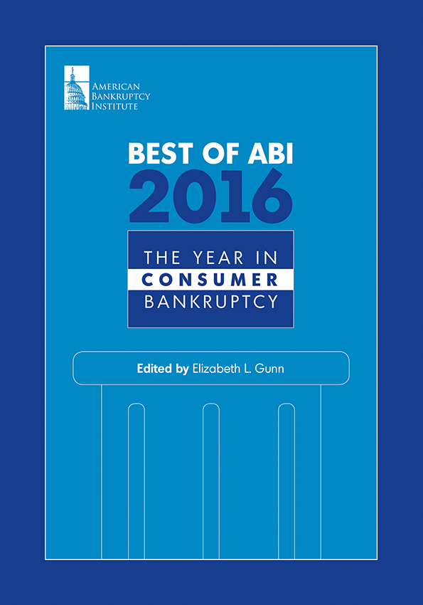 Best of ABI 2016: The Year in Consumer Bankruptcy