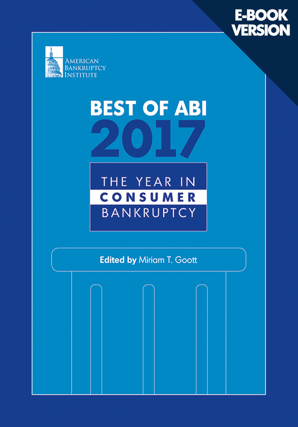 Best of ABI 2017: The Year in Consumer Bankruptcy