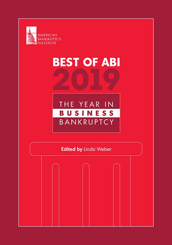Best of ABI 2019: The Year in Business Bankruptcy
