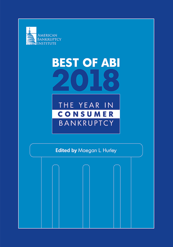 Best of ABI 2018: The Year in Consumer Bankruptcy
