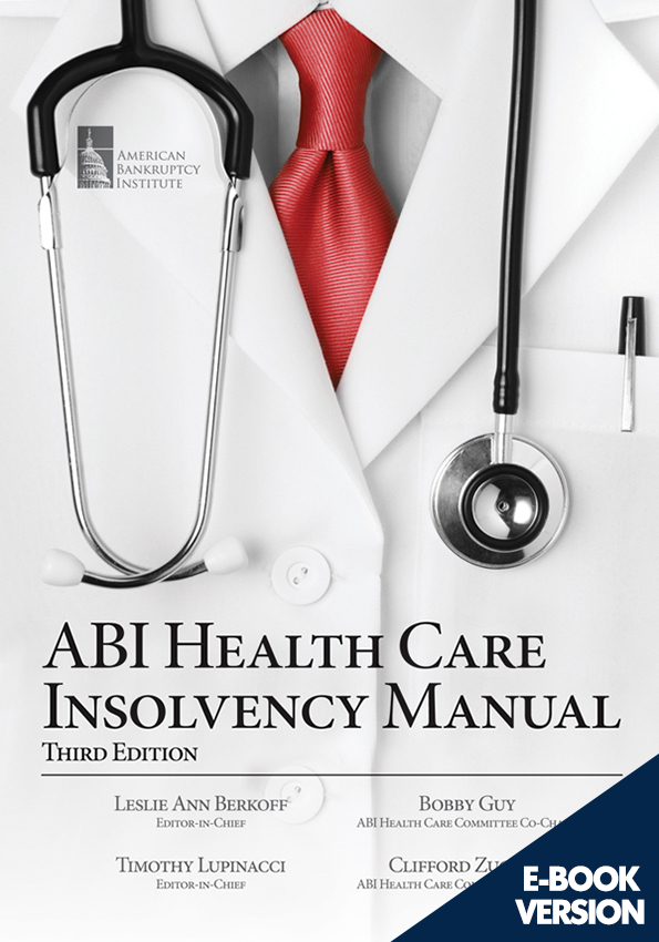 ABI Health Care Insolvency Manual, Third Edition