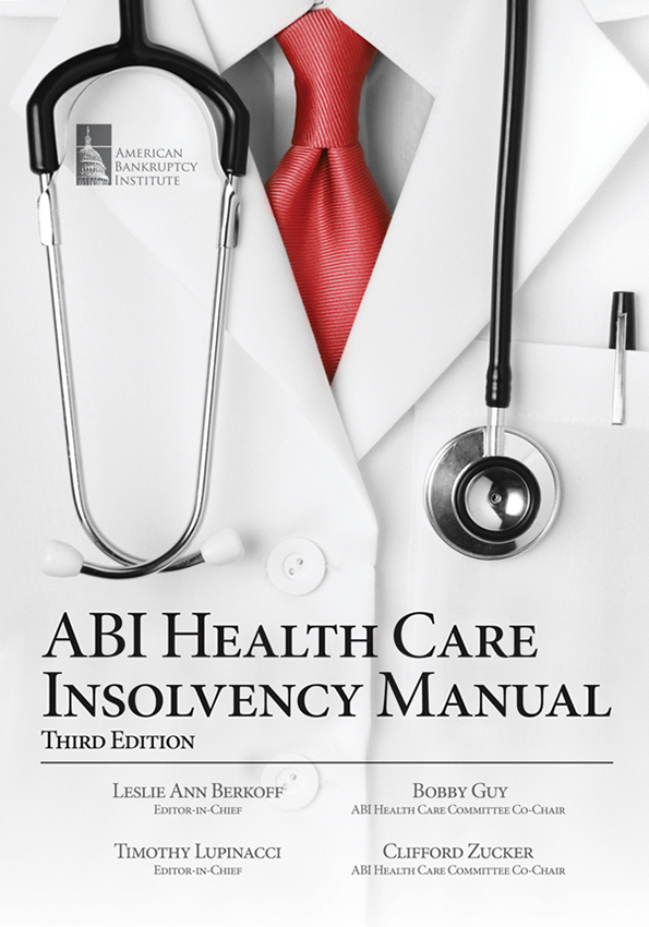 ABI Health Care Insolvency Manual, 3rd Edition