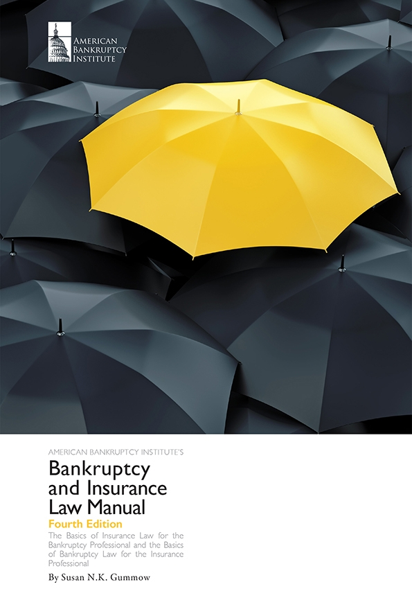 Bankruptcy and Insurance Law Manual, Fourth Edition