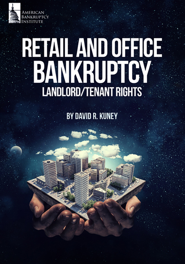 Retail and Office Bankruptcy: Landlord/Tenant Rights