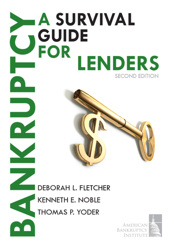 Bankruptcy — A Survival Guide for Lenders, 2nd Edition